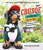 #5: Crusoe, the Worldly Wiener Dog: Further Adventures with the Celebrity Dachshund