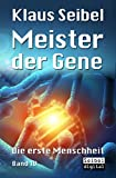 Meister der Gene (Die erste Menschheit 4)