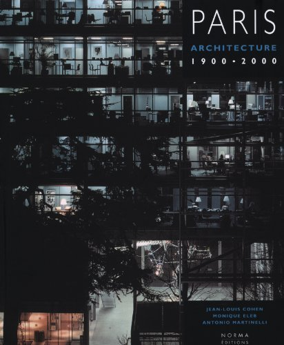 Paris Architecture 1900-2000 by Cohen, Jean-Louis, Eleb, Monique, Martinelli, Antonio (2001) Paperback