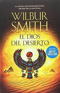 El dios del desierto par Wilbur Smith