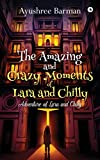 #7: The Amazing and Crazy Moments of Lara and Chilly: Adventure of Lara and Chilly