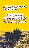 La fin de l'hospitalité. L'Europe, terre d'asile ? par Brugère