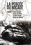 La Percée du Bocage : 30 Juillet-16 Août 1944, Villers-Bocage, Aunay-sur-Odon, Le Mont-Pinçon, Condé-sur-Noireau