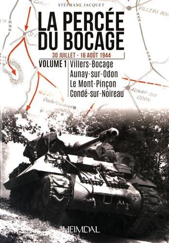 La Perce du Bocage : 30 Juillet-16 Aot 1944, Villers-Bocage, Aunay-sur-Odon, Le Mont-Pinon, Cond-sur-Noireau