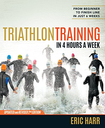 Triathlon Training in 4 Hours a Week: From Beginner to Finish Line in Just 6 Weeks (English Edition) por Eric Harr
