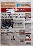 TRIBUNE (LA) [No 3625] du 19/03/2007 - LE MEILLEUR DE LA STRATEGIE ET DU MANAGEMENT - L'INNOVATION MOTEUR DE LA CROISSANCE - SERIE - 50 ANS D'EUROPE - LA RENAISSANCE DE L'EUROPE PAR LE MARCHE PAR MICHEL ROCARD - GHOSN A PLEIN TEMPS AU CHEVET DE RENAULT-NISSAN - PASCAL LAMY DEFEND LA MONDIALISATION - PATRICIA RUSSO JUSTIFIE LE PLAN ALCATEL-LUCENT - TUI VEUT CREER UN GEANT DU TOURISME AVEC FIRST CHOICE - MARCHES & FINANCE - CREDIT CONSO - BNP PARIBAS PREND LE CONTROLE DU NUMERO UN ITALIEN