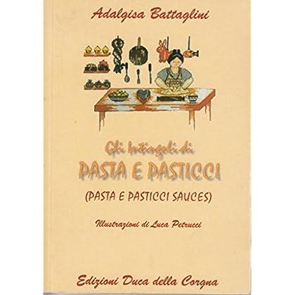 Gli Intingoli di Pasta e Pasticci (Pasta e Pasticci Sauces)