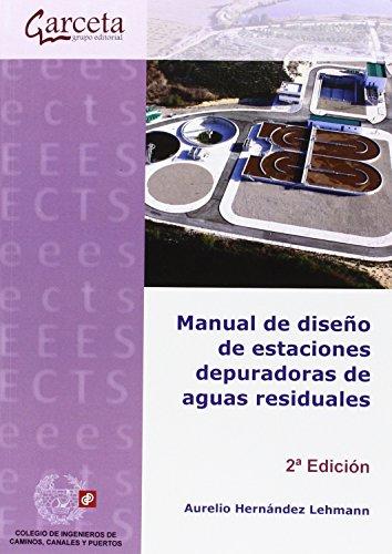Manual de diseño de estaciones depuradoras de aguas por Aurelio Hernández Lehmann