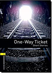 Oxford Bookworms Library: Level 1:: One-Way Ticket - Short Stories: 400 Headwords (Oxford Bookworms ELT)