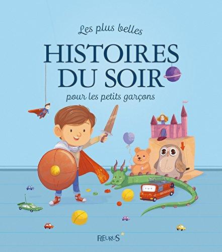 Les plus belles histoires du soir pour les petits garcons par Collectif
