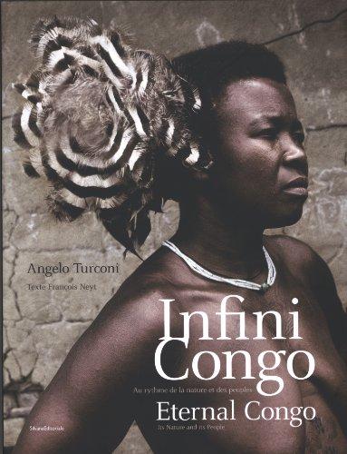 Infini Congo, au rythme de la nature et des peuples : Edition français-anglais