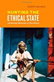 Hunting the Ethical State: The Benkadi Movement of Côte d'Ivoire (English Edition)