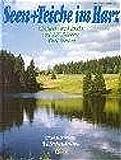 Seen und Teiche im Harz - Hartmut Mantwill