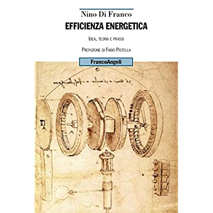 Efficienza Energetica: Idea, Teoria E Prassi