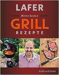 Lafer Grillrezepte