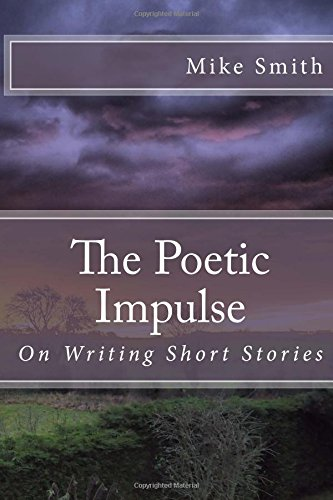 The Poetic Impulse: On Writing Short Stories