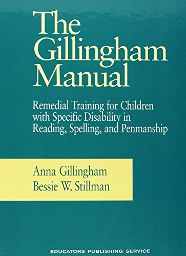 The Gillingham Manual: Remedial Training for Students With Specific Disability in Reading, Spelling, and Penmanship by Gillingham, Anna, Stillman, Bessie W. (1997) Hardcover