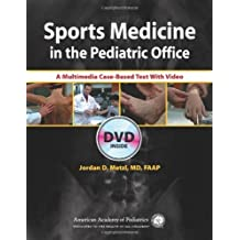 Sports Medicine in the Pediatric Office: A Multimedia Case-Based Text With Video 1st Edition by Metzl MD FAAP, Jordan D. (2007) Paperback