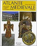 Atlante storico della cultura medievale in Occidente. Ediz. illustrata