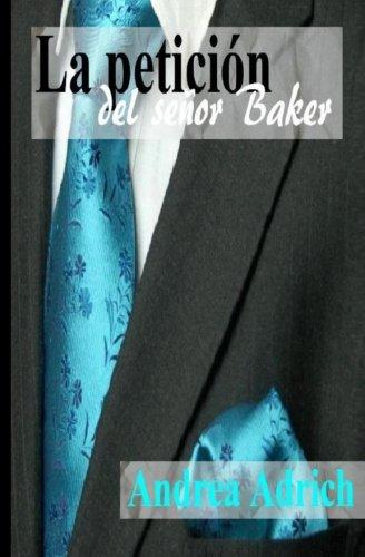 La petición del señor Baker: Volume 2 (Trilogía El señor Baker) por Andrea Adrich