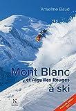 Mont Blanc et Aiguilles Rouges à ski: Nouvelle édition 2017