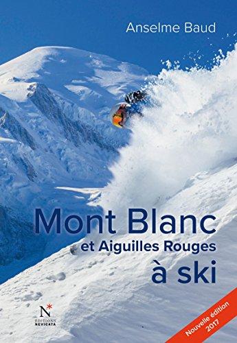 mont-blanc-et-aiguilles-rouges-a-ski-nouvelle-edition-2017-french-edition