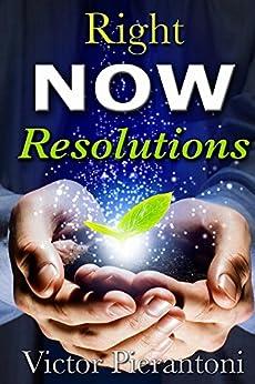 Right Now Resolutions (English Edition) de [Pierantoni, Victor]