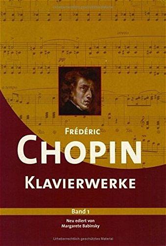 Frédérik Chopin Klavierwerke: Band 1