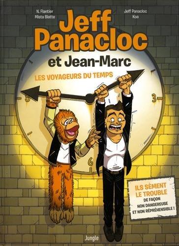 Jeff Panacloc et Jean-Marc - Les voyageurs du temps
