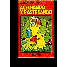 GUIA DEL BUEN ESPIA. ACECHANDO Y RASTREANDO.