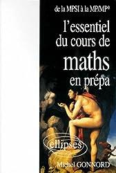 L'essentiel du cours de mathématiques en prépa : De la MPSI à la MP-MP*