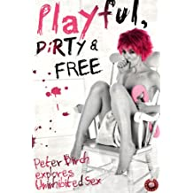 Playful, Dirty and Free