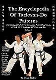 The Encyclopedia of Taekwon-Do Patterns, Vol 1