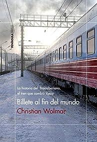 Billete al fin del mundo par Christian Wolmar