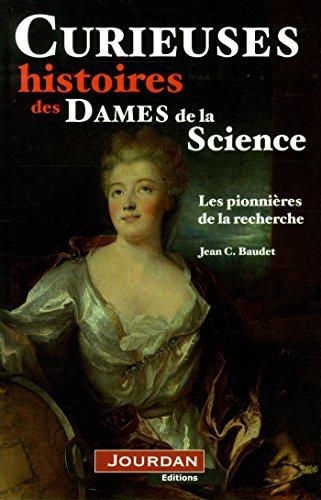 Curieuses histoires des dames de la science par Jean c. Baudet