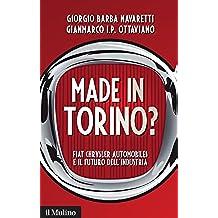 Made in Torino?: Fiat Chrysler Automobiles e il futuro dell'industria (Contemporanea)