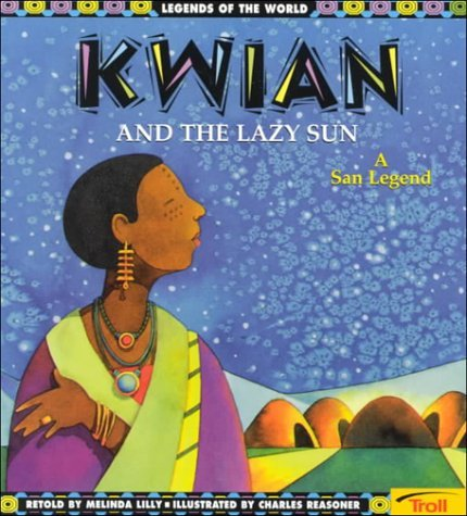 kwian-and-the-lazy-sun-a-san-legend-legends-of-the-world-by-lilly-1999-08-10