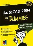 AutoCAD 2004 für Dummies (F?r Dummies)