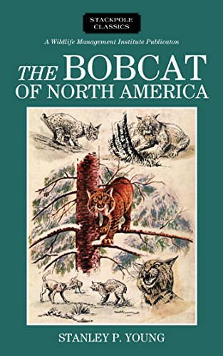 The Bobcat of North America (Wildlife Management Institute Classics) (Young America Stanley)