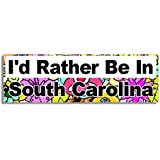 I'd Rather Be In South Carolina Car Sticker Sign / Voiture Autocollant - Decal Bumper Sign - 5 Colours - Flowers