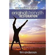 Original Strength Restoration: Returning to the Original You