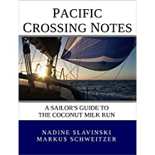Pacific Crossing Notes: a Sailor's Guide to the Coconut Milk Run (Rolling Hitch Sailing Guides) (English Edition)
