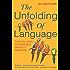 The Unfolding Of Language