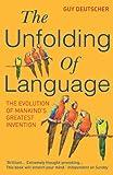 The Unfolding Of Language (English Edition)