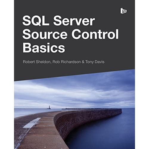 SQL Server Source Control Basics by Robert Sheldon (2014-06-11)