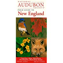 National Audubon Society Field Guide to New England (Audubon Society Regional Field Guides) (National Audubon Society Regional Field Guides)
