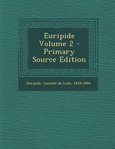 Euripide Volume 2 - Primary Source Edition