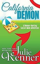 California Demon: The Secret Life of a Demon-Hunting Soccer Mom: 2 by Julie Kenner (8-Sep-2013) Paperback