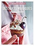 Desserts magiques et bluffants - 100 recettes à dévorer...