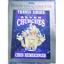 Tennis Shoes and the Seven Churches by Chris Heimerdinger (1997-08-02)